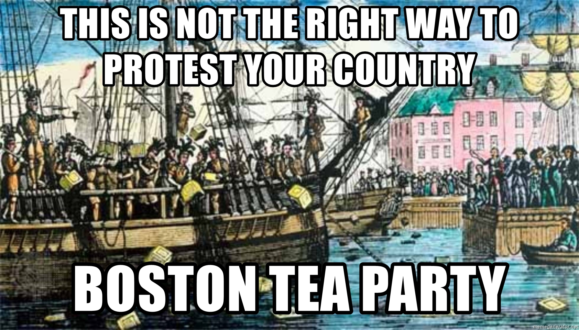 this-is-not-the-right-way-to-protest-your-country-boston-tea-party.jpg